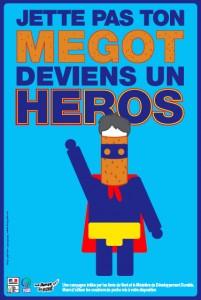 """L'affiche de la campagne """"Jette pas ton mégot, deviens un héros!"""""""